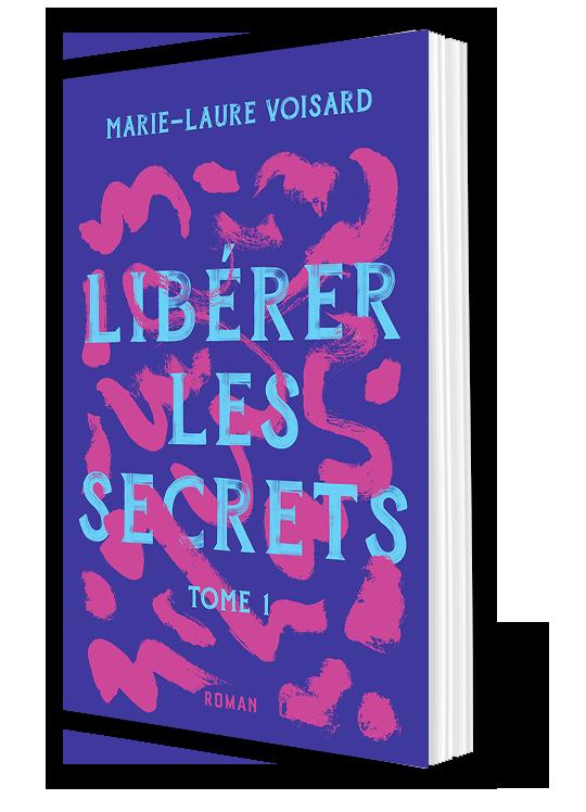 Voisard_liberer-les-secrets